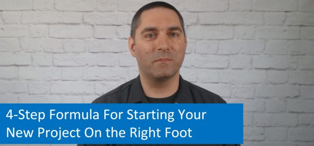 4-Step Formula For Starting Your New Project On the Right Foot