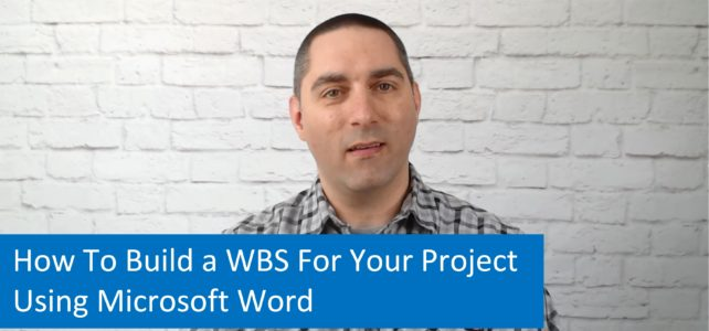 How To Build a Work Breakdown Structure (WBS) For Your Project Using Microsoft Word