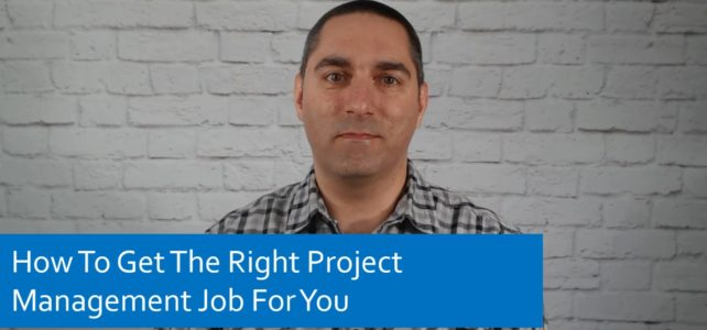 How To Get the Right Project Management Job For You