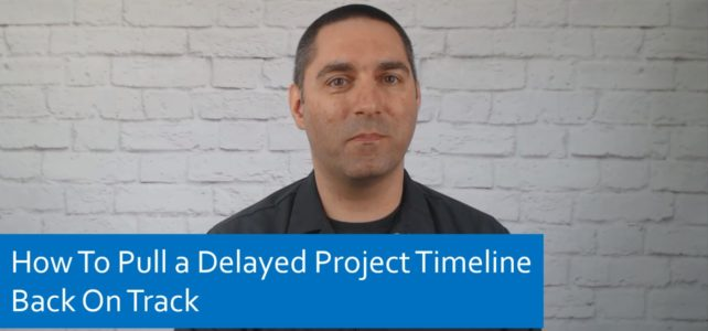 How To Pull a Delayed Project Timeline Back On Track