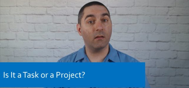 Is It a Task or a Project?
