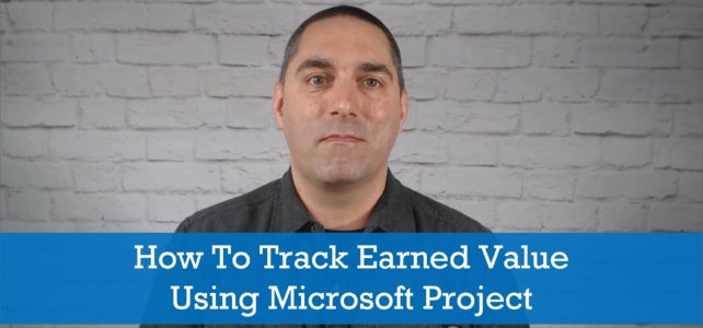 How To Track Earned Value Using Microsoft Project